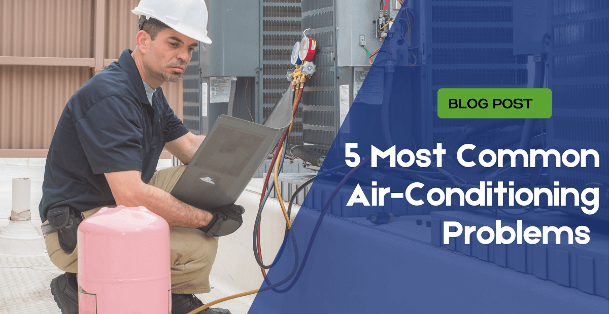 5 Common Air-Conditioning Problems